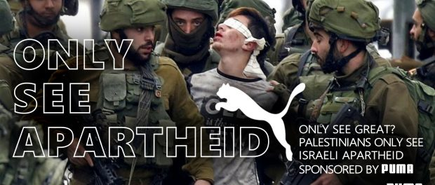 Only See Great? Palestinians Only See Apartheid Sponsored by PUMA