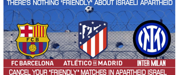 More Than 200 Palestinian Sports Clubs Urge FC Barcelona, Atlético de Madrid and Inter Milan Not to Sports-Wash Israeli apartheid
